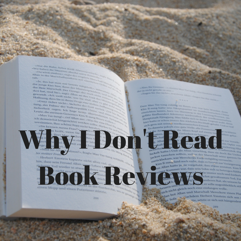 Why I Don't Read Book Reviews