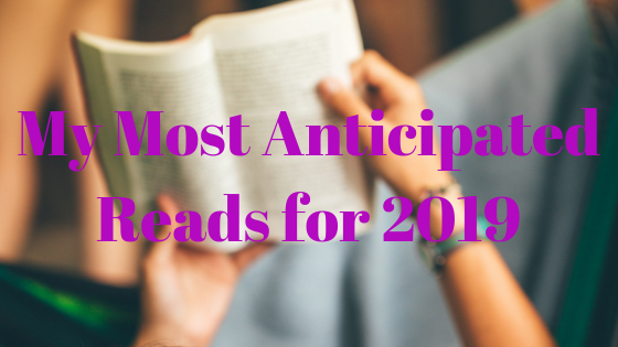 My Most Anticipated 2019 Reads