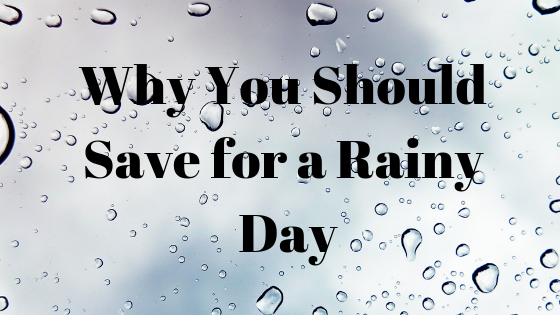 Why You Should Save for a Rainy Day