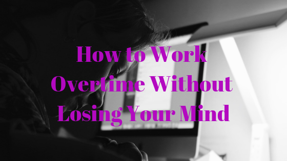 How to Work Overtime